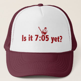 It is 7:05 Yet? (Philly Baseball) Trucker Hat