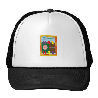 It is a GOOD DAY to have a Good Day WISDOM QUOTE Mesh Hats