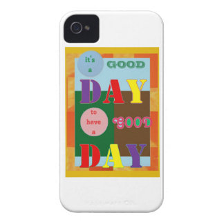 It is a GOOD DAY to have a Good Day WISDOM QUOTE iPhone 4 Case-Mate Case