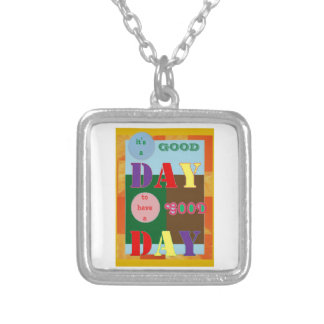 It is a GOOD DAY to have a Good Day WISDOM QUOTE Personalized Necklace