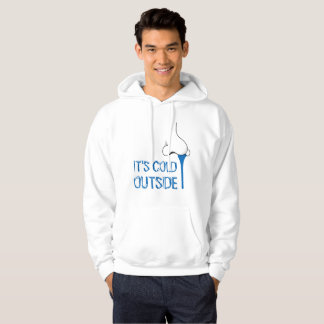It is cold outside funny hoodie