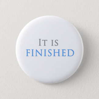 It Is Finished Christian Button
