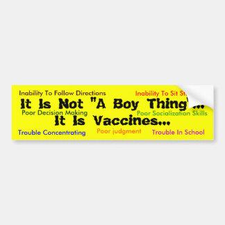 """It Is Not """"A Boy Thing""""...It Is Vaccines...,custom Bumper Sticker"""