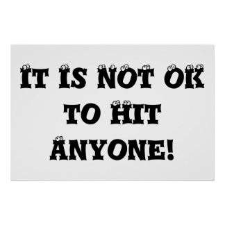 It Is NOT OK to Hit Anyone - Anti Bully Poster