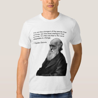 It is not the strongest.... -Charles Darwin Tee Shirt