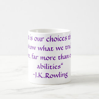 """""""It is our choices"""" Basic White Mug"""