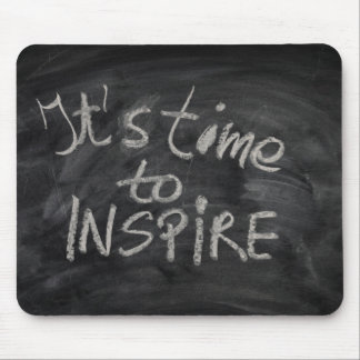It is time to Inspire Blackboard Chalkboard Quote Mouse Pad