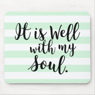 It is Well With My Soul Mint Striped Mousepad