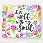 It is Well with my soul Mousepad