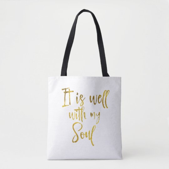 It is well with my Soul Quote Tote