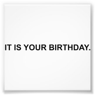 It Is Your Birthday Art Photo