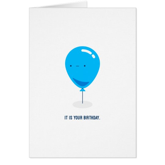 It is your birthday. card