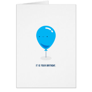 It is your birthday. greeting card