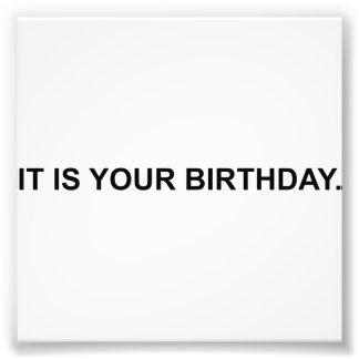It Is Your Birthday Photographic Print
