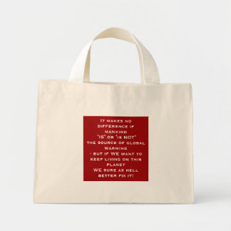 """It makes no difference if mankind """"IS"""" or """"is N... Mini Tote Bag"""