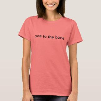 it makes you cute the bone! T-Shirt