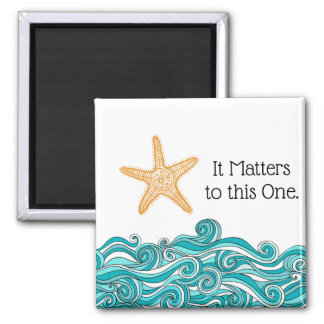 It Matters to This One Starfish Magnet