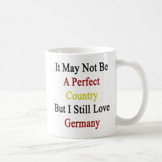 It May Not Be A Perfect Country But I Still Love G Mugs