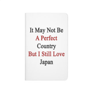 It May Not Be A Perfect Country But I Still Love J Journals