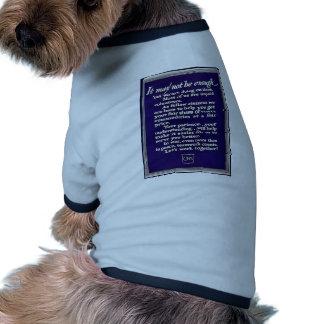 It May Not Be Enough Pet T Shirt