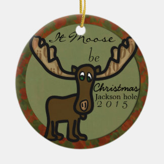 It moose be christmas  family ornament