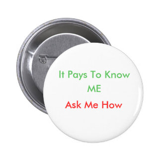 It Pays To Know, ME, Ask Me How Pin