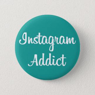 It plates Instagram Addict 6 Cm Round Badge