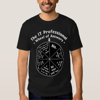 IT Professional Wheel of Answers Tshirt