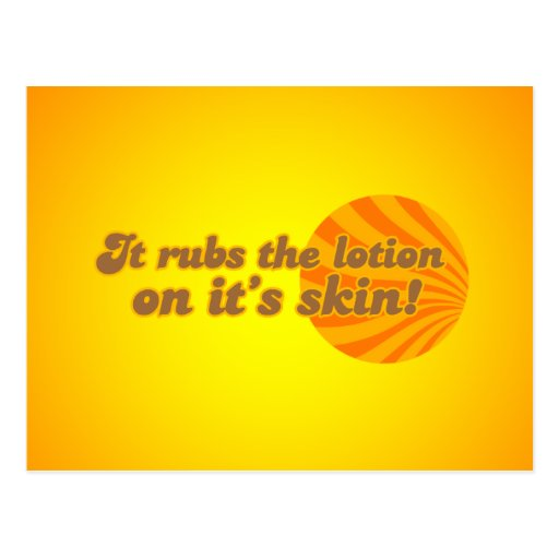 It puts the lotion on its skin postcard