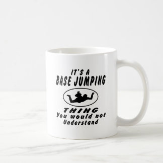 It s a Base Jumping thing you would not understand Coffee Mug