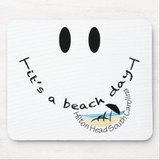 It s A Beach Day - Hilton Head South Carolina Mouse Pad