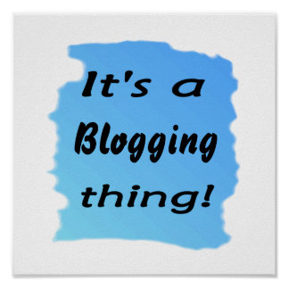It s a blogging thing poster