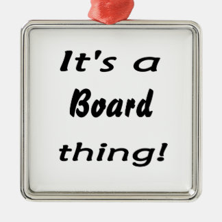 It s a board thing christmas ornament