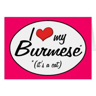 It s a Cat I Love My Burmese Cards