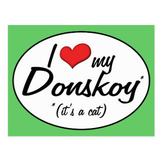 It s a Cat I Love My Donskoy Post Cards