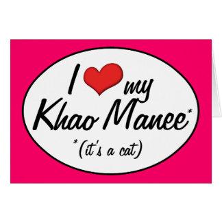 It s a Cat I Love My Khao Manee Greeting Card