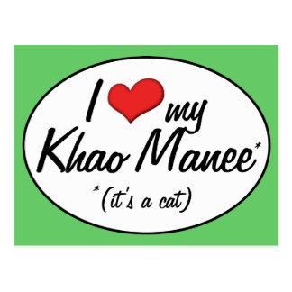It s a Cat I Love My Khao Manee Post Card