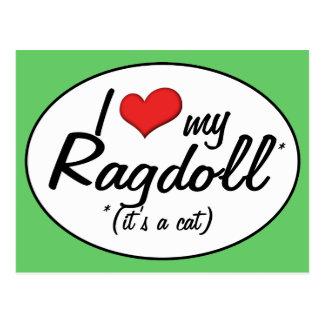 It s a Cat I Love My Ragdoll Postcard