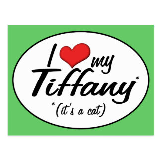 It s a Cat I Love My Tiffany Post Cards