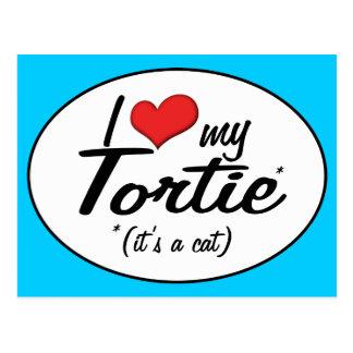 It s a Cat I Love My Tortie Postcard