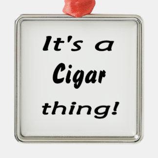 It s a cigar thing christmas tree ornaments