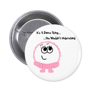It s A Dance Thing Weeble Pin
