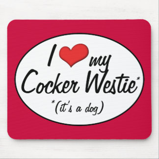 It s a Dog I Love My Cocker Westie Mousepads