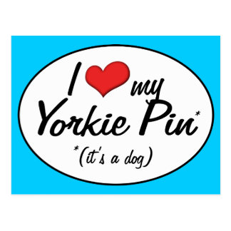 It s a Dog I Love My Yorkie Pin Postcards