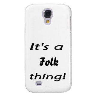 It s a Folk thing Galaxy S4 Cover