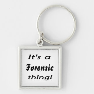 It s a forensic thing keychains