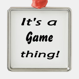 It s a game thing christmas ornament