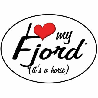 It s a Horse I Love My Fjord Photo Cut Out