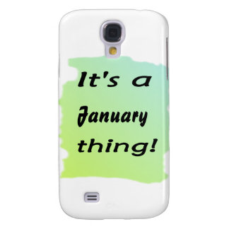 It s a January thing Galaxy S4 Case