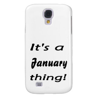 It s a January thing Samsung Galaxy S4 Cases